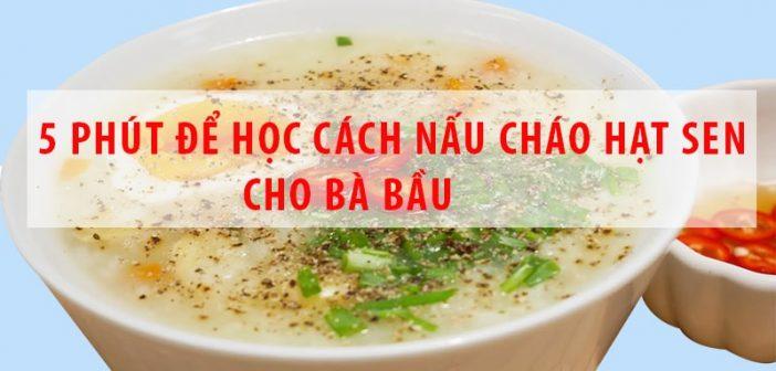 5-phut-de-hoc-cach-nau-chao-dau-xanh-hat-sen-cho-ba-bau