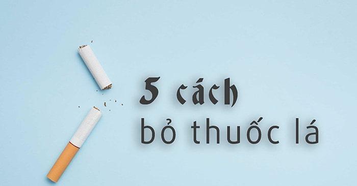 Giới thiệu 5 phương pháp bỏ thuốc lá hiệu quả nhất