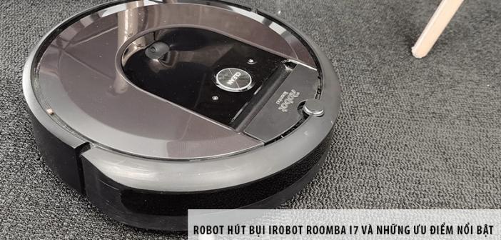 Robot hút bụi iRobot Roomba i7 và những ưu điểm nổi bật