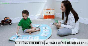Top 6 trường cho trẻ chậm phát triển tại Hà Nội và TP.HCM